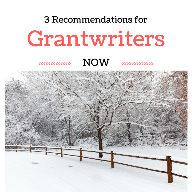 3 Recommendations for Grantwriters Now